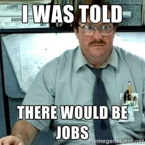 i-was-told-there-would-be-jobs